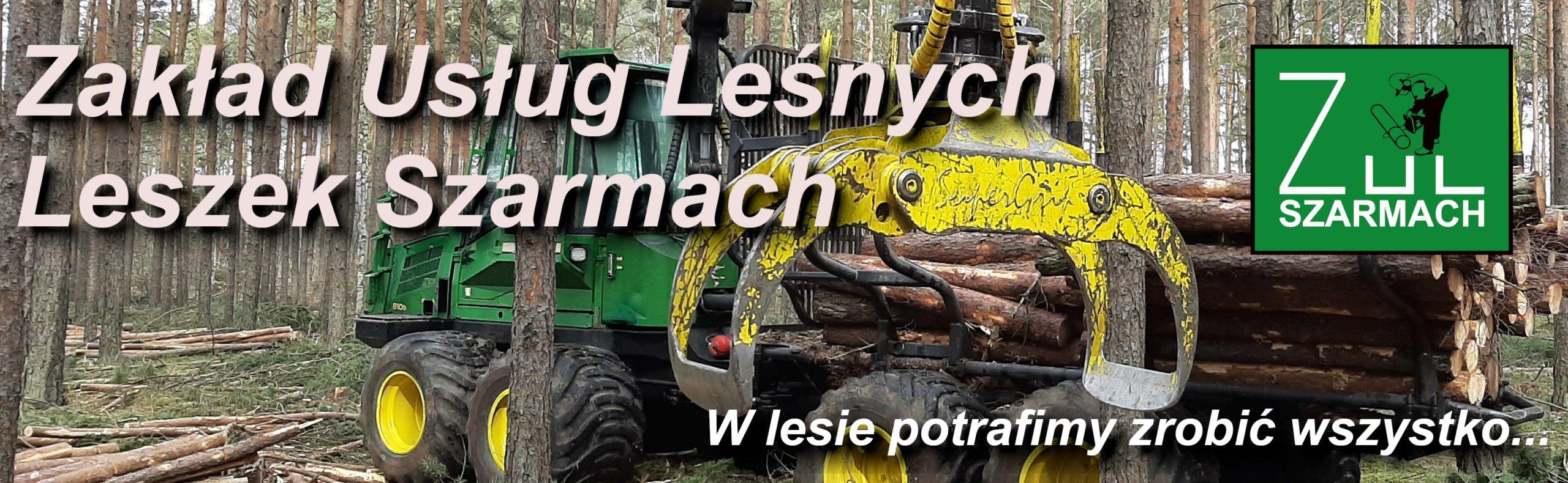 Zakład Usług Leśnych – Leszek Szarmach